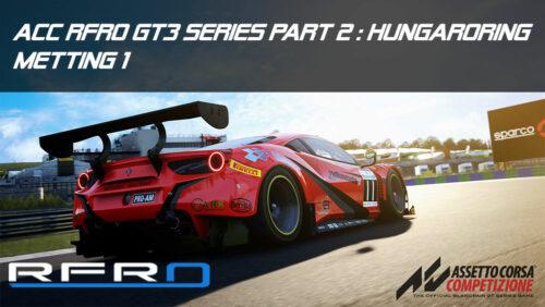 ACC RFRO GT3 Series Part 2 : Hungaroring