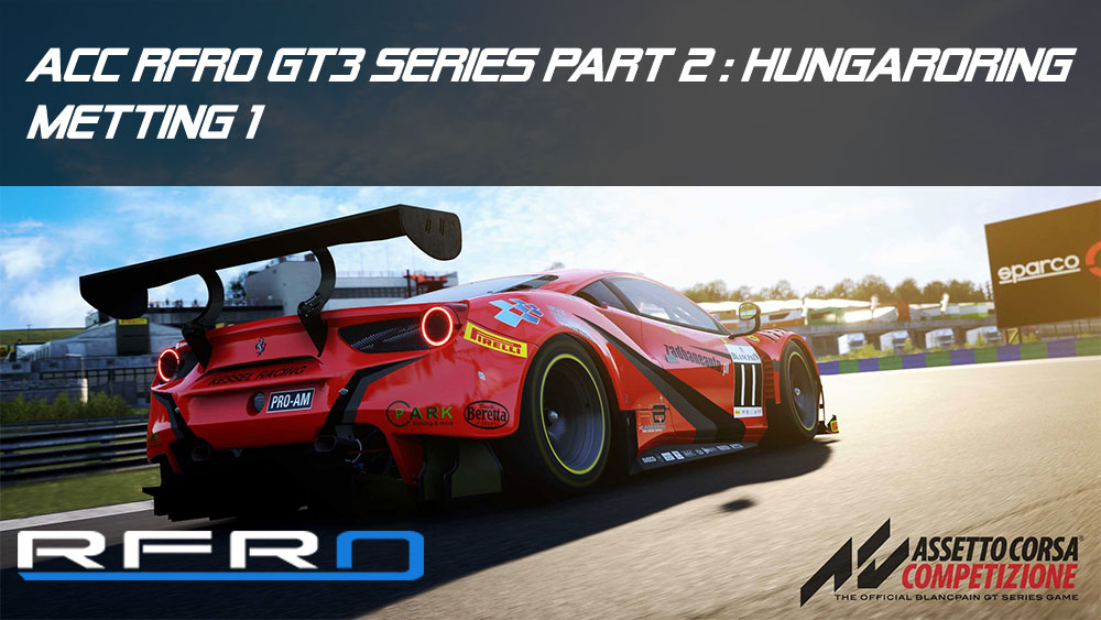ACC RFRO GT3 Series Part 2 : Hungaroring